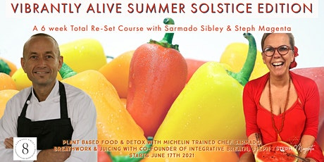 Vibrantly Alive: A 6 week Plant Based Total Re-set tickets