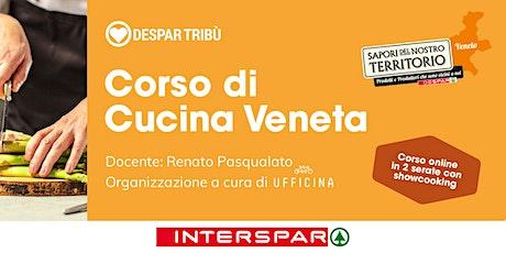 Corso di CUCINA VENETA  on line in due serate biglietti