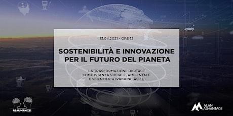 Sostenibilità e innovazione per il futuro del Pianeta - RE:HUMANIZE! biglietti