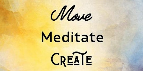 Move, Meditate and Create Workshop tickets