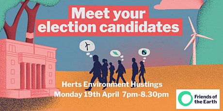 The Hertfordshire Environment Hustings - meet  County election candidates tickets