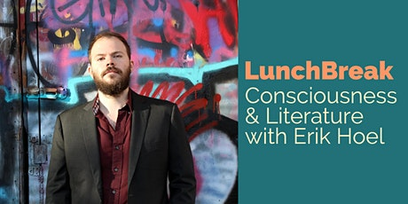 LunchBreak: Consciousness & Literature with Erik Hoel tickets