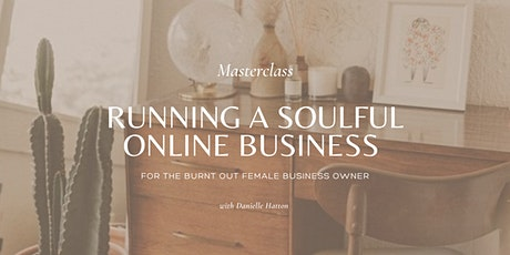 Running a Soulful Online Business Masterclass tickets