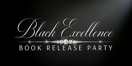Black Excellence Book Release Party Online tickets