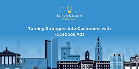 Turning Strangers into Customers with Facebook Ads tickets