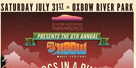 Elmore Mountain Therapeutics presents: Oxbow Music Festival 2021 tickets