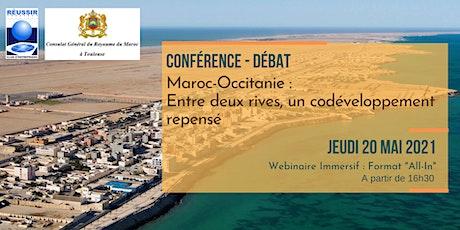 Conférence Débat  :Maroc-Occitanie : Entre deux rives , un co-développement billets