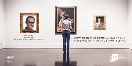 How To Better Communicate Your Message With Visual Storytelling? tickets