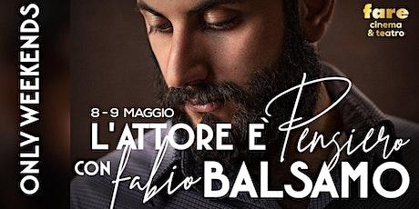"""Workshop """"L'Attore è Pensiero"""" con Fabio Balsamo biglietti"""