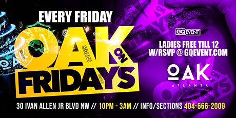 OAK ON FRIDAY | ATLANTA'S BEST FRIDAY NIGHT PARTY WITH #GQEVENT tickets