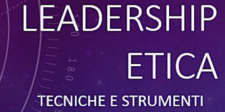 Leadership Etica: applicazioni per i Sistemi di Gestione, Salute  Sicurezza biglietti