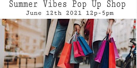 Summer  Vibes  Pop Up Shop Vendor Registration entradas