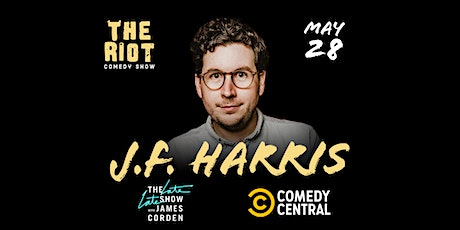 The Riot Standup Comedy Show presents J.F. Harris (Comedy Central,  Corden) tickets