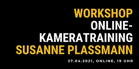 Workshop: Online-Kamera-Training Susanne Plassmann Tickets
