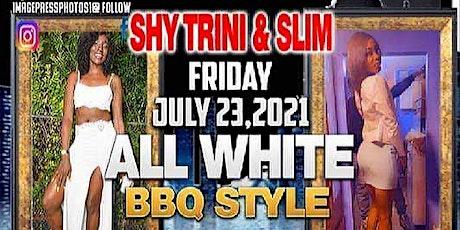 Shytrini & Slim All white bbq tickets