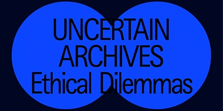 Open Archief 2021 Re:use Clinic #2: Uncertain Archives, ethical dilemmas tickets