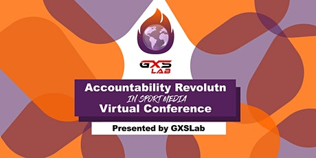 GXSLab Presents Accountability Revolution in Sport Media Virtual Conference tickets