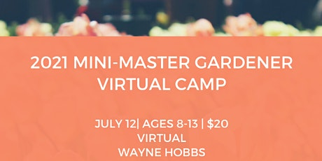 2021 Mini-Master Gardener Virtual Camp tickets