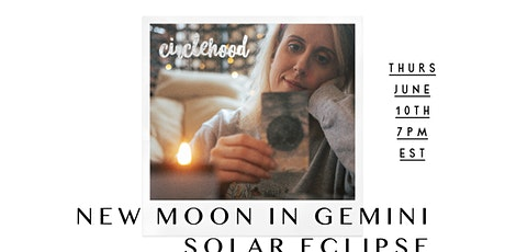 Circlehood New Moon in Gemini Solar Eclipse tickets