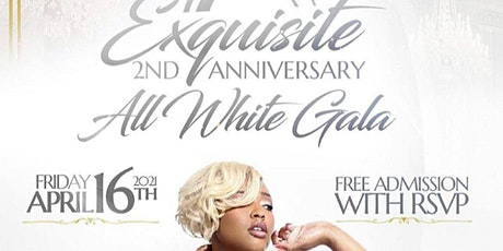 EXQUISITE 2ND ANNIVERSARY - ALL WHITE GALA tickets