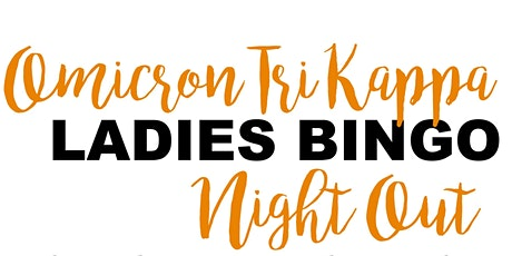 Omicron Tri Kappa Ladies Night Out Bingo tickets