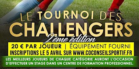 Le Tournoi des Challengers - 2ème édition billets
