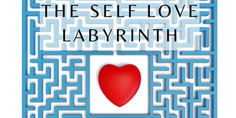 The Self Love Labyrinth ~ A Radical Aliveness Workshop tickets