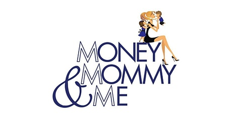Money, Mommy and Me - New Braunfels tickets