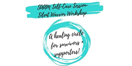 """SAAM Self-Care Session-Silent Warrior Workshop!"" tickets"