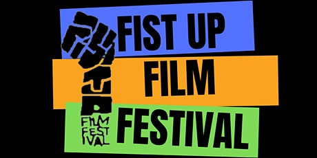 12th Annual Fist Up Film Festival tickets