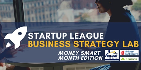 Startup League Business Strategy Lab: Money Smart Month Edition tickets