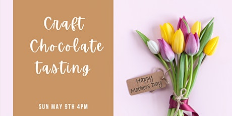 Mother's Day Craft Chocolate Appreciation (Virtual) tickets