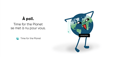 À poil : Time for the Planet se met à nu pour vous. billets
