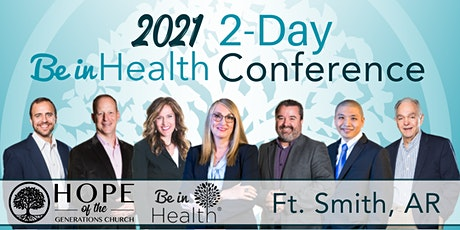 Be in Health 2-Day Conference Apr 2021-Ft. Smith, AR tickets