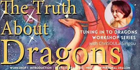 The Truth About Dragons Introductory Workshop with ChriSOULa Sirigou tickets