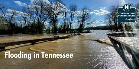 Conservation Conversations: Flooding in Tennessee tickets