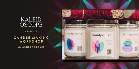 KALEIDOSCOPE CANDLES w/ Ashley Scales tickets