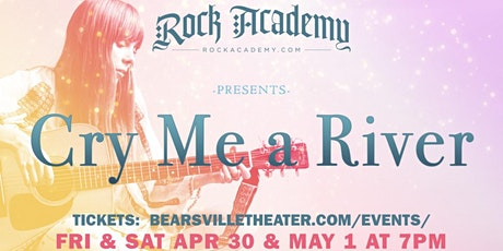 Rock Academy Presents 'Cry Me A River' LIVE tickets