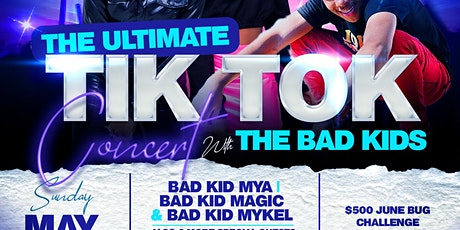 ULTIMATE TIK TOK CONCERT | BAD KID MYA | BAD KID MAGIC | & BAD KID MYKEL tickets