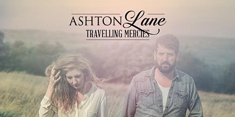 ASHTON LANE: TRAVELLING MERCIES ALBUM LAUNCH tickets