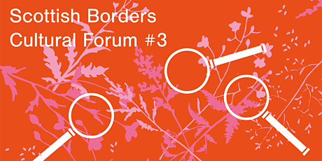 Scottish Borders Cultural Forum #3 tickets