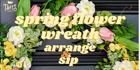 Spring Flower Wreath Arrange & Sip tickets