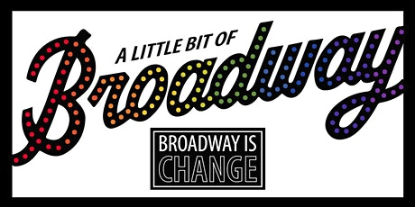 QCP presents: A Little Bit of Broadway: Broadway is Change tickets