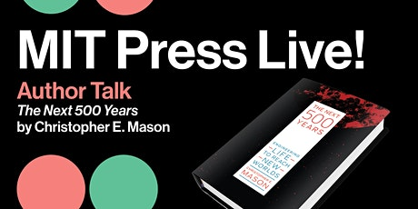 Author Talk:  The Next 500 Years by Christopher E. Mason tickets