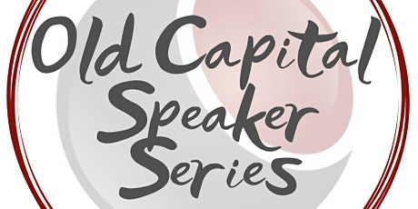 Old Capital Speaker Series May 2021 tickets