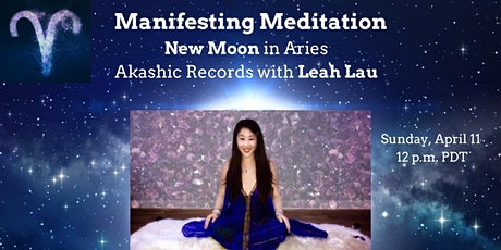 Manifesting Meditation: New Moon in Aries Akashic Records with Leah Lau tickets