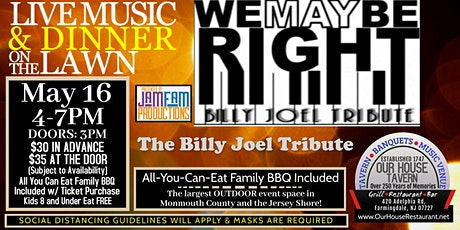 We May Be Right: A Tribute to Billy Joel  @ OUR HOUSE TAVERN tickets
