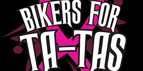 BIKERS FOR TA-TAS 14th Annual ride for Breast Cancer tickets