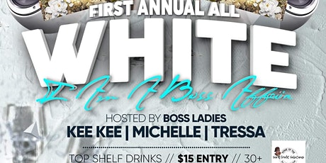 I Am A boss All White Affair tickets