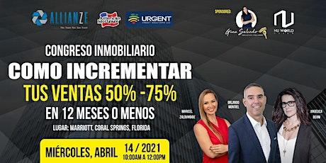 CONGRESO INMOBILIARIO - COMO INCREMENTAR TUS VENTAS! tickets